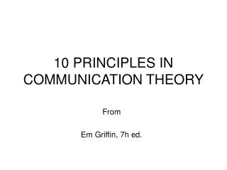 10 PRINCIPLES IN COMMUNICATION THEORY