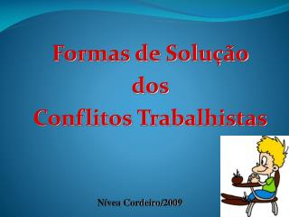 Formas de Solu��o  dos  Conflitos Trabalhistas