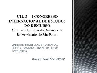 Linguística Textual:  LINGUÍSTICA TEXTUAL: PERSPECTIVAS PARA O ENSINO DA LÍNGUA PORTUGUESA
