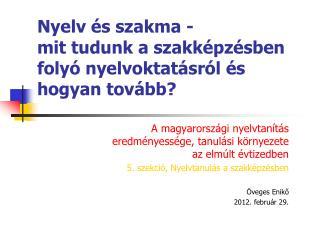 Nyelv és szakma -  mit tudunk a szakképzésben folyó nyelvoktatásról és hogyan tovább?