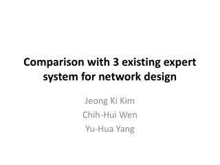 Comparison with 3 existing expert system for network design