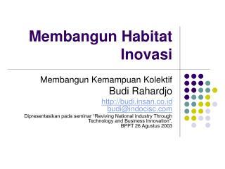 Membangun Habitat Inovasi
