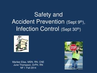 Safety and Accident Prevention  (Sept 9 th ), Infection  Control  (Sept 30 th )