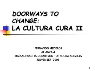 DOORWAYS TO CHANGE: LA CULTURA CURA II