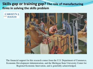 Skills gap or training gap?  The role of manufacturing firms in solving the skills problem
