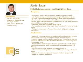 J J ože Sadar  CEO at CJS, management consulting and trade d.o.o.