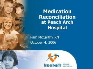 Medication Reconciliation at Peach Arch Hospital