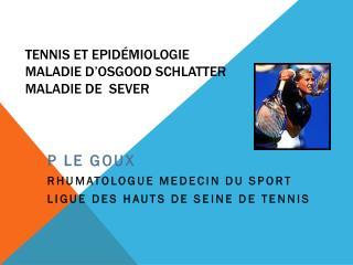 Tennis et Epidémiologie  Maladie D' Osgood  Schlatter  Maladie de   Sever