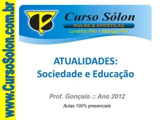 ATUALIDADES: Sociedade e Educação