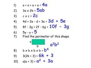 1)a + a + a + a =  4a 2)3a x 2b =  5ab 3)c x c =  2c 4)4d + 2e - d + 3e =  3d + 5e