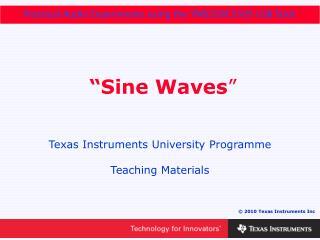 """""""Sine Waves """""""