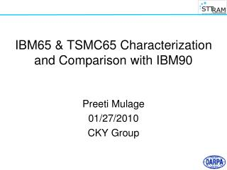 IBM65 & TSMC65 Characterization and Comparison with IBM90