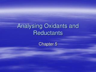 Analysing Oxidants and Reductants