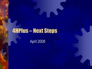 4HPlus – Next Steps