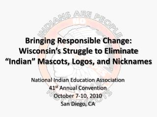 Bringing Responsible Change: Wisconsin s Struggle to Eliminate   Indian  Mascots, Logos, and Nicknames