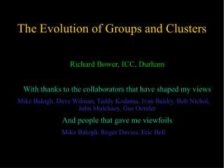 The Evolution of Groups and Clusters