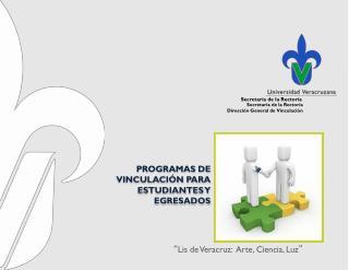 PROGRAMAS DE VINCULACIÓN PARA ESTUDIANTES Y EGRESADOS