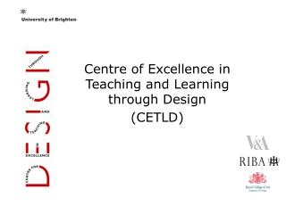 Centre of Excellence in Teaching and Learning through Design (CETLD)