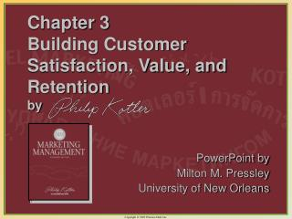 Chapter 3 Building Customer Satisfaction, Value, and Retention by