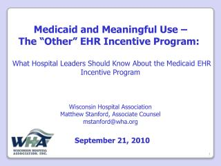 Medicaid and Meaningful Use    The  Other  EHR Incentive Program:    What Hospital Leaders Should Know About the Medicai