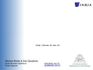 Romain Brette & Dan Goodman Ecole Normale Supérieure Projet Odyssée