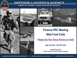 Finance PRC Meeting  Web Fund Code  Please Do Not Place Phone on Hold July 30, 2013 - 703-767-5141