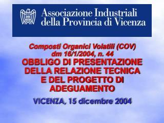 VICENZA, 15 dicembre 2004