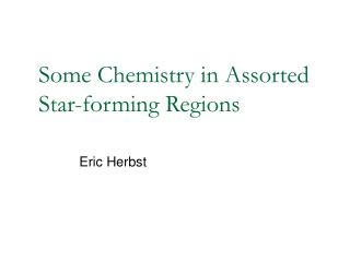 Some Chemistry in Assorted Star-forming Regions