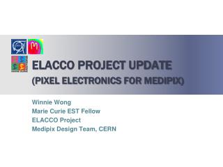 ELACCO project update (Pixel ELECTRONICS for medipix)