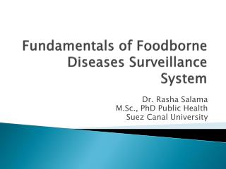 Fundamentals of Foodborne Diseases  S urveillance  S ystem
