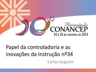 Papel da controladoria e as inovações da instrução nº34