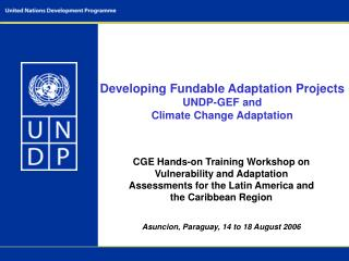 Developing Fundable Adaptation Projects UNDP-GEF and Climate Change Adaptation