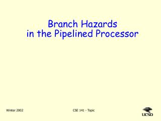 Branch Hazards in the Pipelined Processor