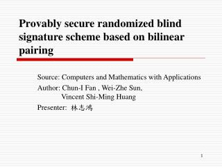 Provably secure randomized blind signature scheme based on bilinear pairing