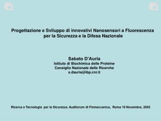 Sabato D'Auria Istituto di Biochimica delle Proteine Consiglio Nazionale delle Ricerche