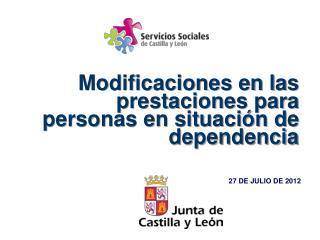 Modificaciones en las prestaciones para personas en situación de dependencia