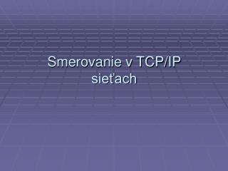 Smerovanie v TCP/IP sieťach