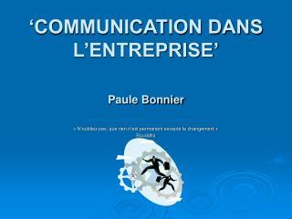 'COMMUNICATION DANS L'ENTREPRISE' Paule Bonnier