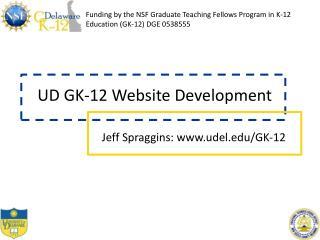 Funding by the NSF Graduate Teaching Fellows Program in K-12 Education (GK-12) DGE 0538555