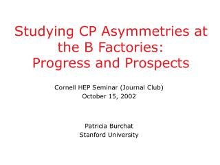 Studying CP Asymmetries at the B Factories:   Progress and Prospects