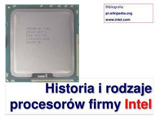 Historia i rodzaje procesor�w firmy  Intel