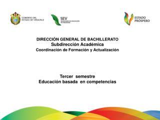 DIRECCIÓN GENERAL DE BACHILLERATO Subdirección Académica Coordinación de Formación y Actualización
