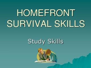 HOMEFRONT SURVIVAL SKILLS