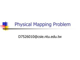 Physical Mapping Problem