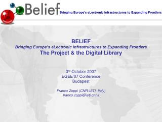 3 rd  October 2007 EGEE�07 Conference Budapest Franco Zoppi (CNR-ISTI, Italy)