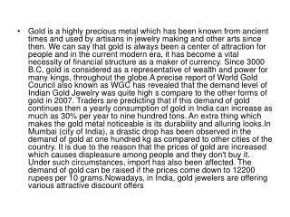 Gold is a highly precious metal