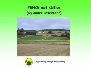 FENCE mot k�lflue (og andre insekter?)