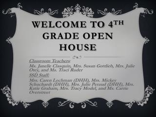 Welcome to 4 th  Grade Open House