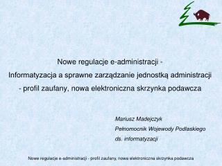 Mariusz Madejczyk Pełnomocnik Wojewody Podlaskiego ds. informatyzacji