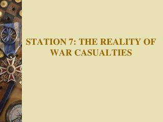 Station 7: The reality of war casualties